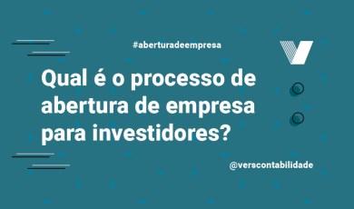 Qual é o processo de abertura de empresa para investidores
