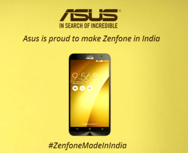 Asus to Manufacture Smartphones in India, starts with ZenFone 2 Laser #MakeinIndia