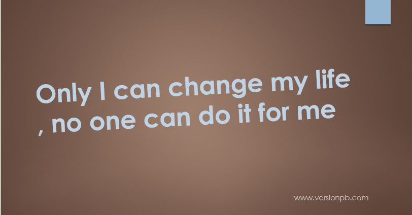 One Liner Quote - Change my Life
