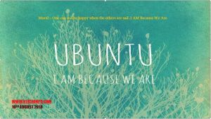 Ubuntu Life – I am because We Are