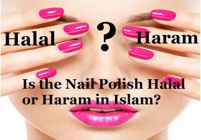 Is the Nail Polish Halal or Haram in Islam ?