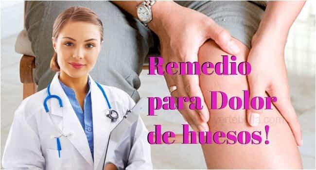Remedio casero eficaz para dolores de huesos