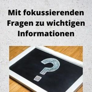 Mit fokussierenden Fragen zu wichtigen Informationen