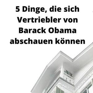 5 Dinge, die sich Vertriebler von Barack Obama abschauen können