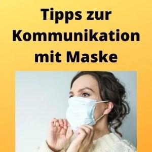 Tipps zur Kommunikation mit Maske
