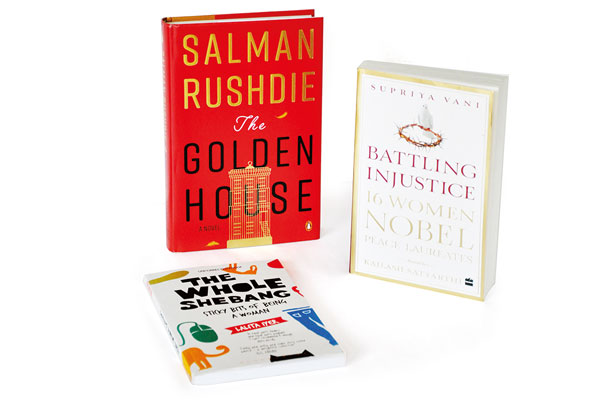 The Golden House, Salman Rushdie, Penguin Random House India, Battling Injustice — 16 Women Nobel Peace Laureates, Supriya Vani, Harpercollins India, The Whole Shebang — Sticky Bits Of Being A Woman, Lalita Iyer, Bloomsbury India