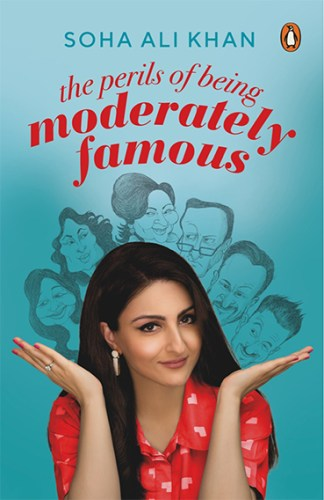 The Perils Of Being Moderately Famous by Soha Ali Khan