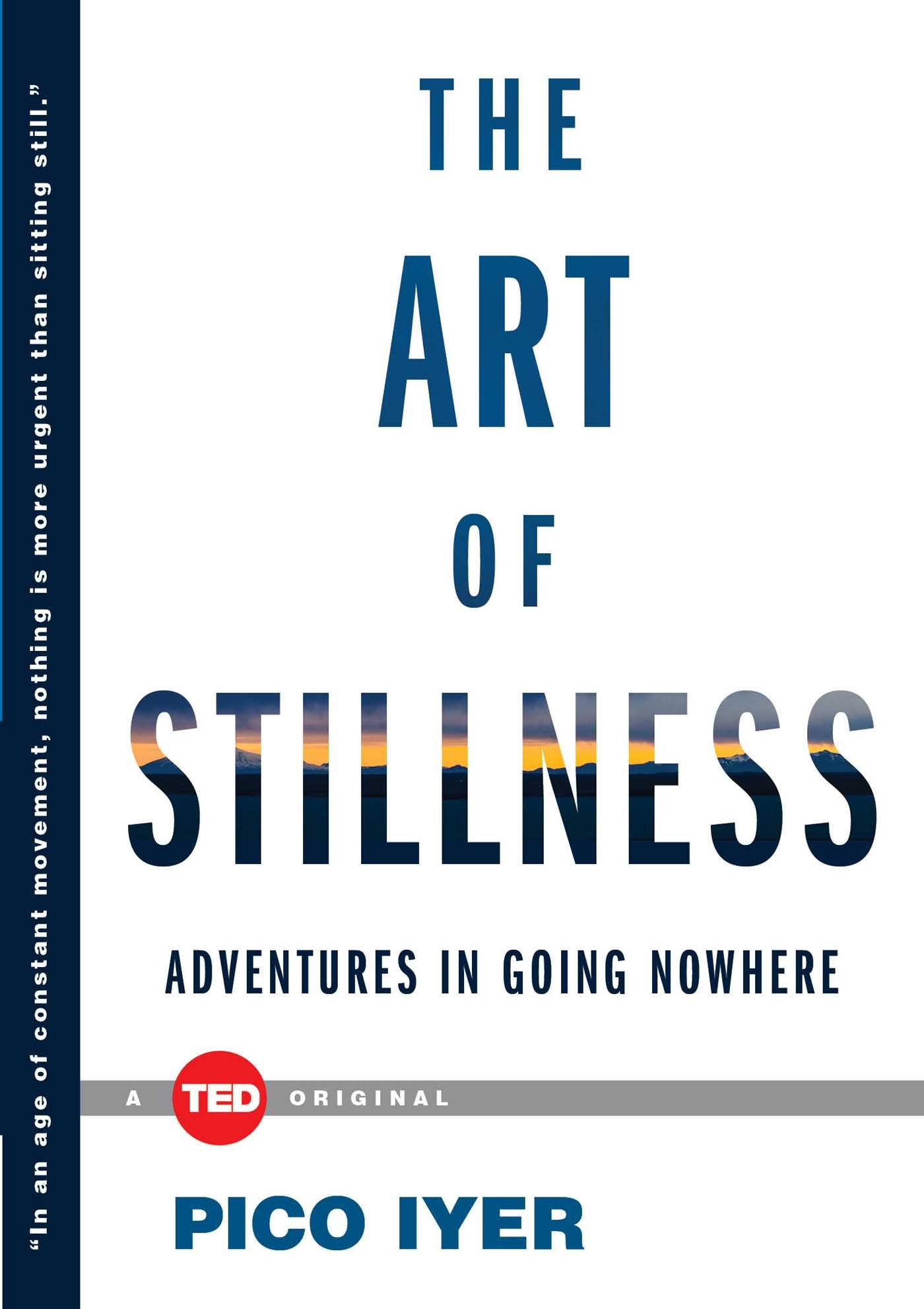 The Art of Stillness Pico Iyer TED Book review