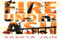 Fire Under Ash, Saskya Jain
