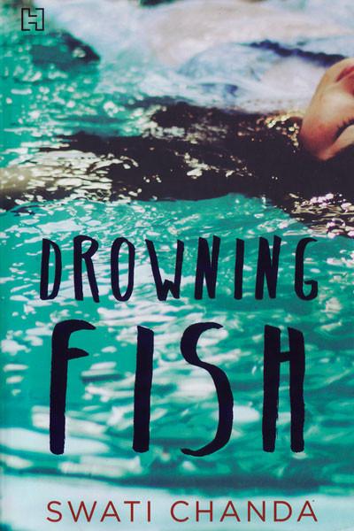 Drowning Fish, Swati Chanda, Hachette India