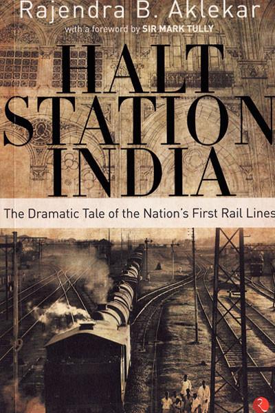 Halt Station India, Rajendra B. Aklekar, Rupa Publications