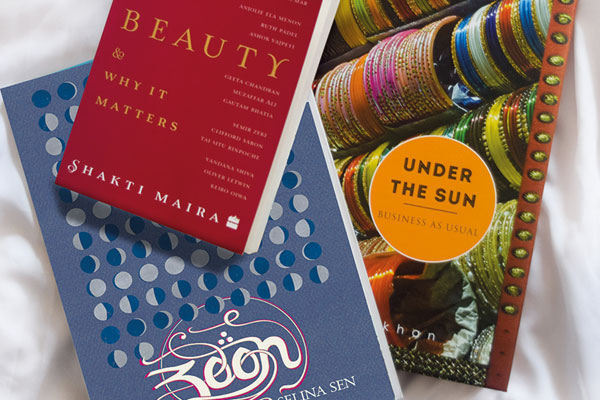 The Promise Of Beauty And Why It Matters, Shakti Maira, Harpercollins, Zoon, Selina Sen, Tranquebar, Under The Sun - Business As Usual, Ayesha Taleyarkhan, Self-Published