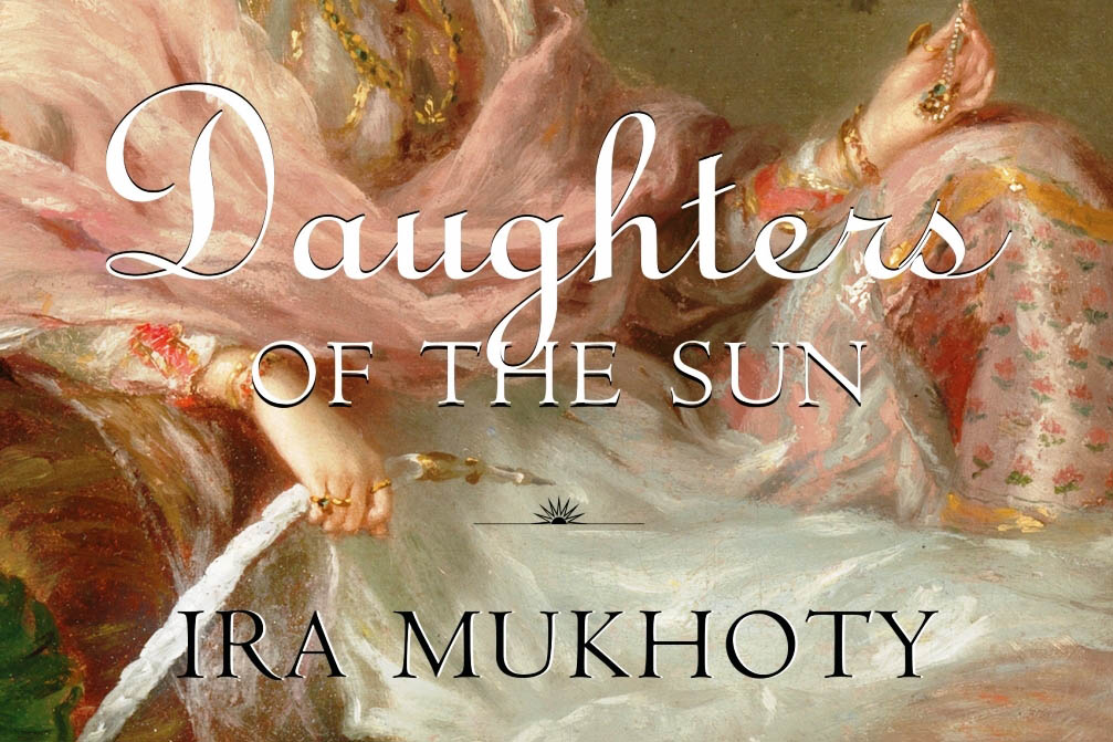 Akbar, Books, Featured, Feminism, Heroines, History, India, Ira Mukhoty, Mughals, Online Exclusive, Power, Shah Jahan, Women