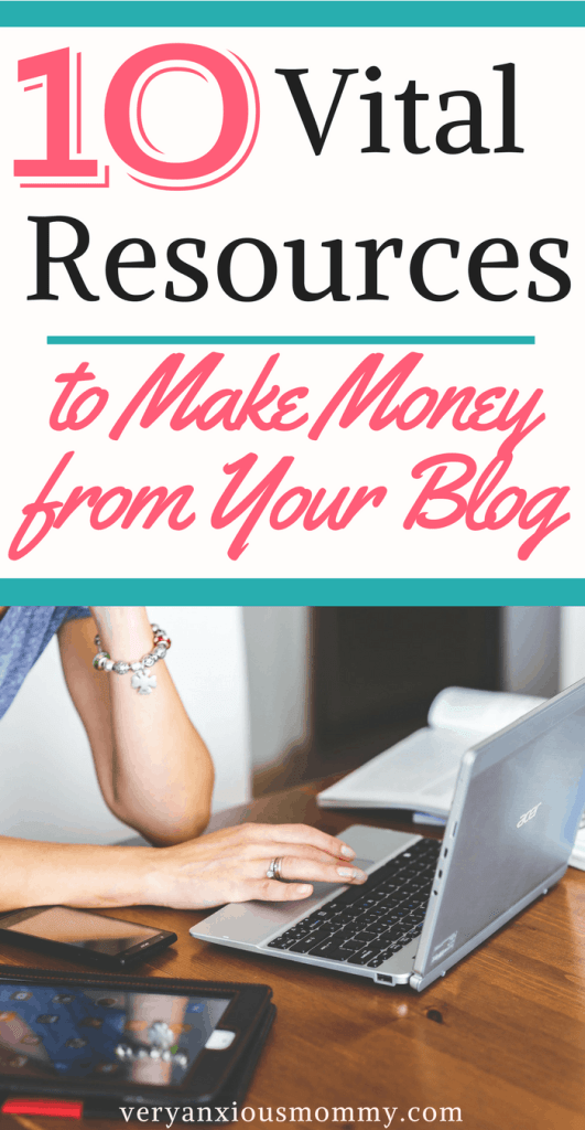 10 vital resources to make money from your blog. Make money by starting a blog today