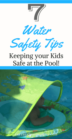 7 water safety tips for keeping your kids safe at the pool this summer. veryanxiousmommy.com water safety, pool safety, baby and toddler swimming, swim lessons, pool rules, cpr, adult supervision, swimways float