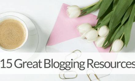 15 Essential Blogging Resources for a Money Making Blog!