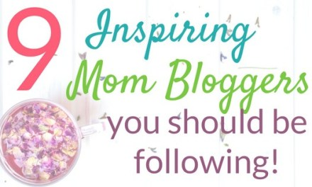 9 Inspiring Mom Blogs You Should be Following