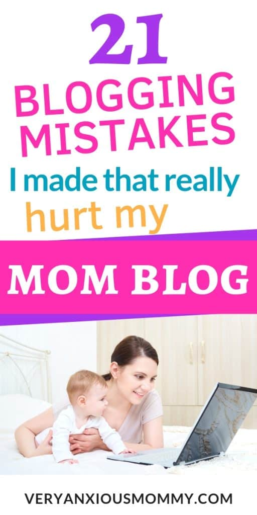 21 Silly Blogging Mistakes I Made that Hurt My Mom Blog, blogging for money, advice blog, tips for new bloggers, beginner blogging mistakes, blogging for beginners, blogging tips for beginners, start a blog, start a mom blog