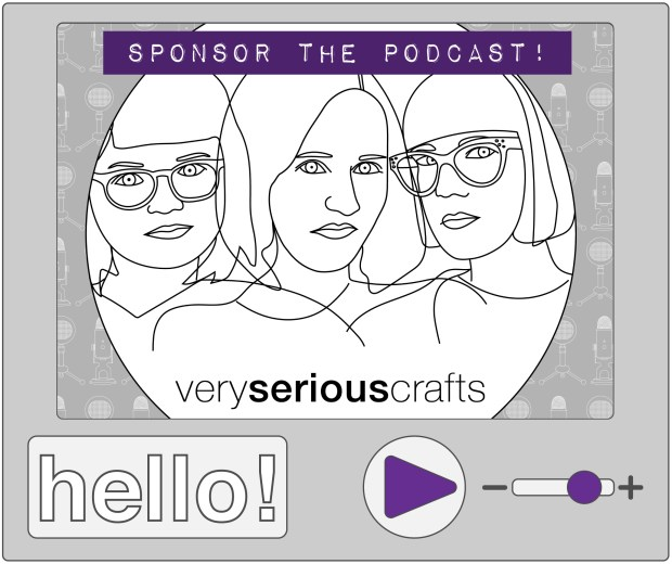 Sponsor the Very Serious Crafts Podcast