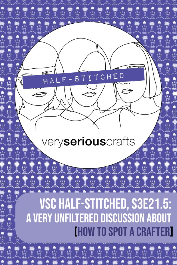 The Very Serious Crafts Podcast, Patreon Half-Stitched Episode S3E21.5