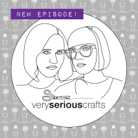 The Very Serious Crafts Podcast - New Episode