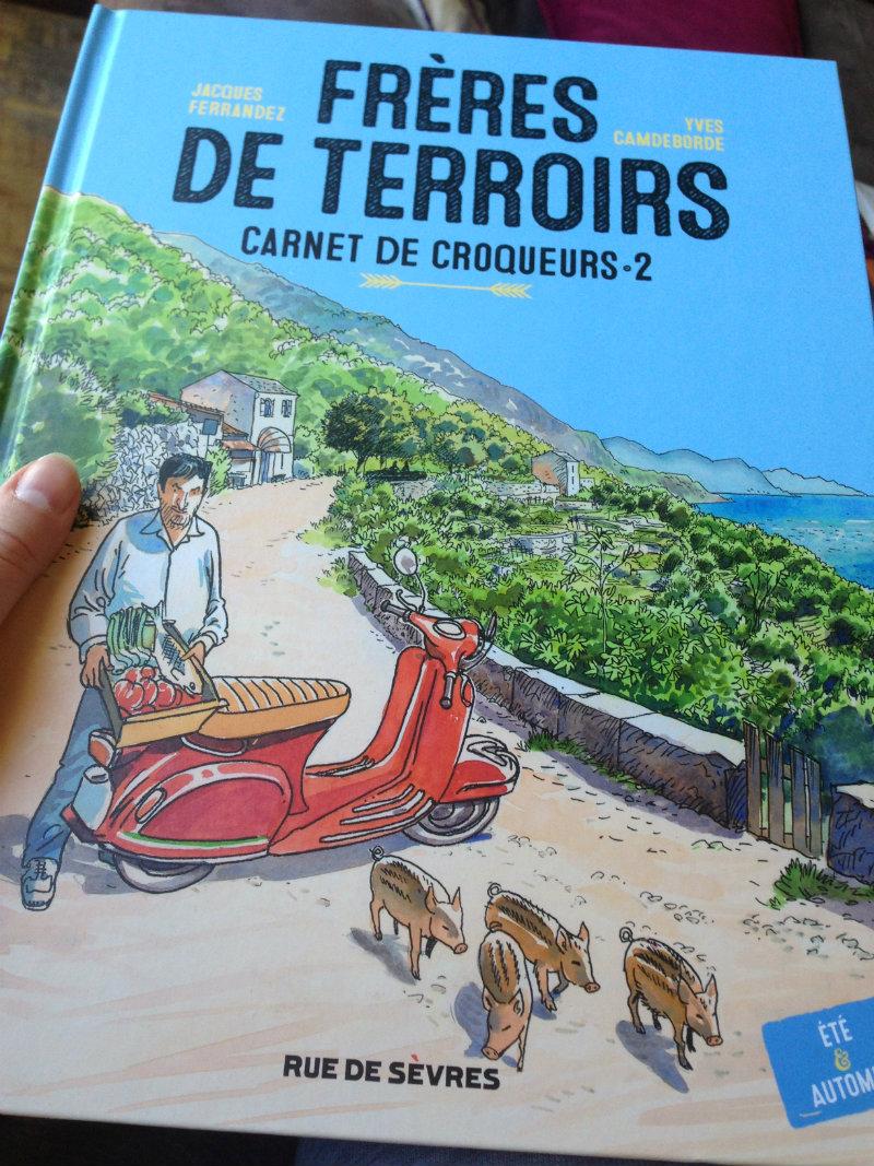 Frères de Terroirs, carnet de croqueurs-2 Eté-Automne - Yves Camdeborde et Jacques Ferrandez