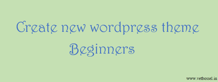 create new wordpress theme for beginners