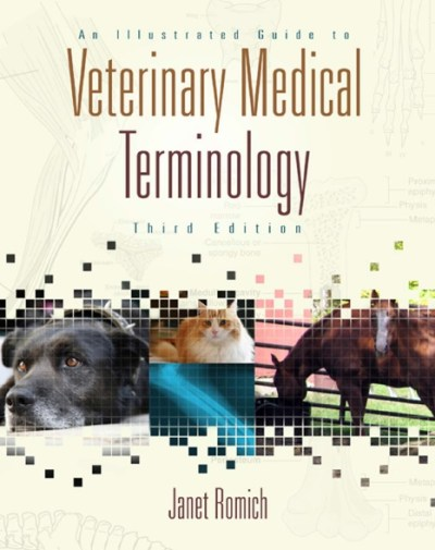 An Illustrated Guide To Veterinary Medical Terminology, 3rd Edition By Janet Amundson Romich