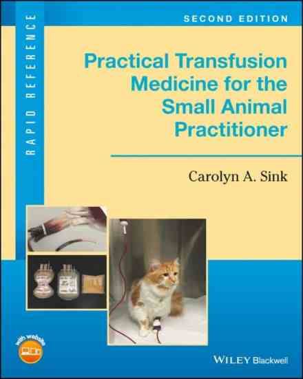 Practical Transfusion Medicine For The Small Animal Practitioner PDF