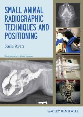 Small Animal Radiographic Techniques And Positioning PDF