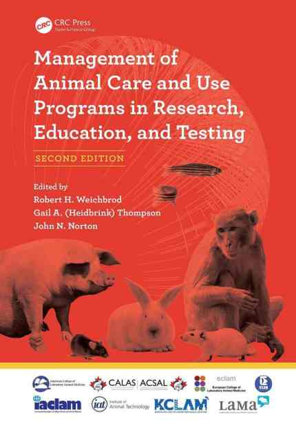 Management Of Animal Care And Use Programs In Research, Education And Testing 2nd Edition PDF