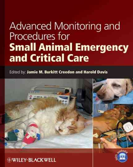 Advanced Monitoring And Procedures For Small Animal Emergency And Critical Care PDF