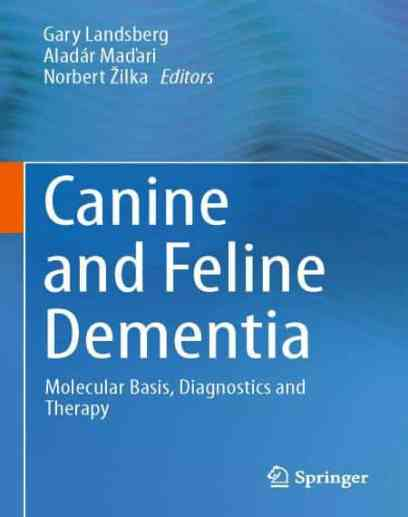 Canine And Feline Dementia Molecular Basis, Diagnostics And Therapy