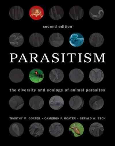 Parasitism The Diversity And Ecology Of Animal Parasites