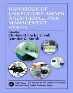 Handbook Of Laboratory Animal Anesthesia And Pain Management Rodents