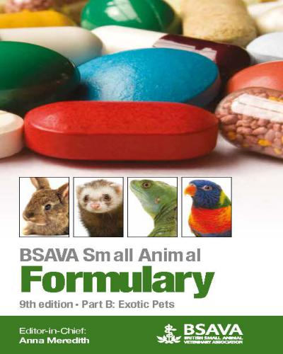 Small Animal Formulary, 9th Edition Part B Exotic Pets