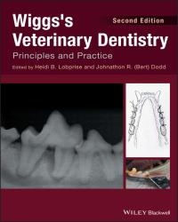 Wiggs's Veterinary Dentistry Principles And Practice