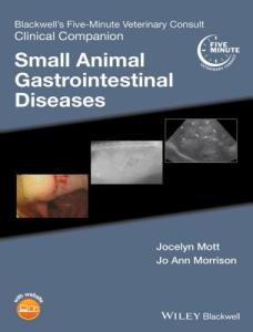 Blackwell's Five Minute Veterinary Consult Clinical Companion Small Animal Gastrointestinal Diseases