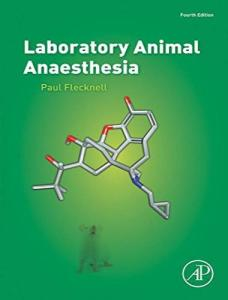 Laboratory Animal Anaesthesia By P. A Flecknell