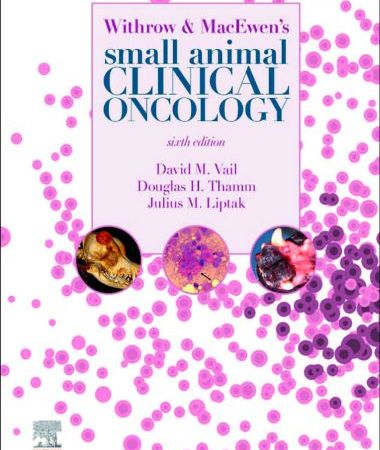 Withrow And MacEwen's Small Animal Clinical Oncology 6th Edition