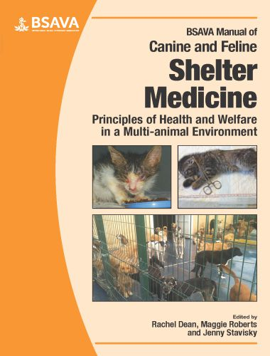 Manual Of Canine And Feline Shelter Medicine, Principles Of Health And Welfare In A Multi Animal Environment