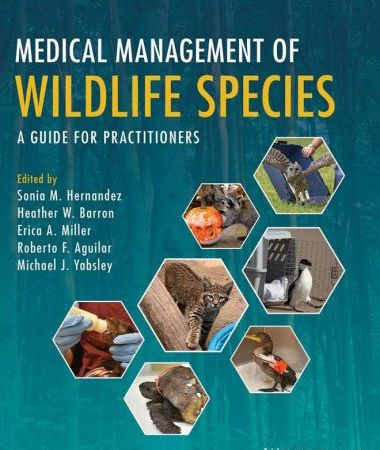 Medical Management Of Wildlife Species A Guide For Practitioners