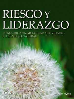 Libro Riesgo y Liderazgo. Alberto Ayora