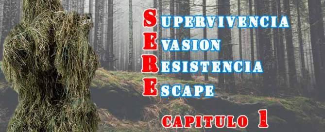Superviviencia, Evasión Resistencia y Escape SERE cap 1