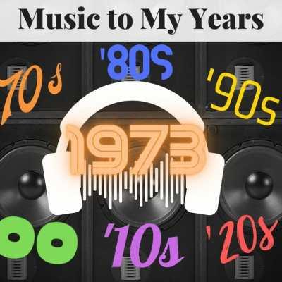 Music to My Years: 1973