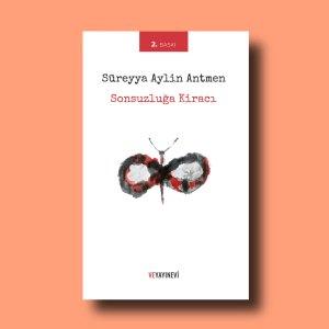 Sonsuzluğa kiracı, Süreyya Aylin Antmen, 2. baskı