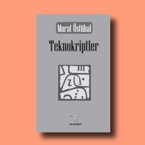Teknokriptler, Murat Üstübal