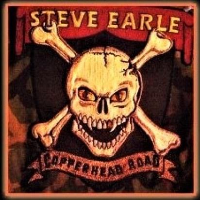 Steve Earle ~ Copperhead Road