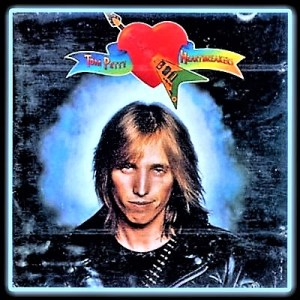 Tom Petty & The Heartbreakers ~ Don't Come Around Here No More