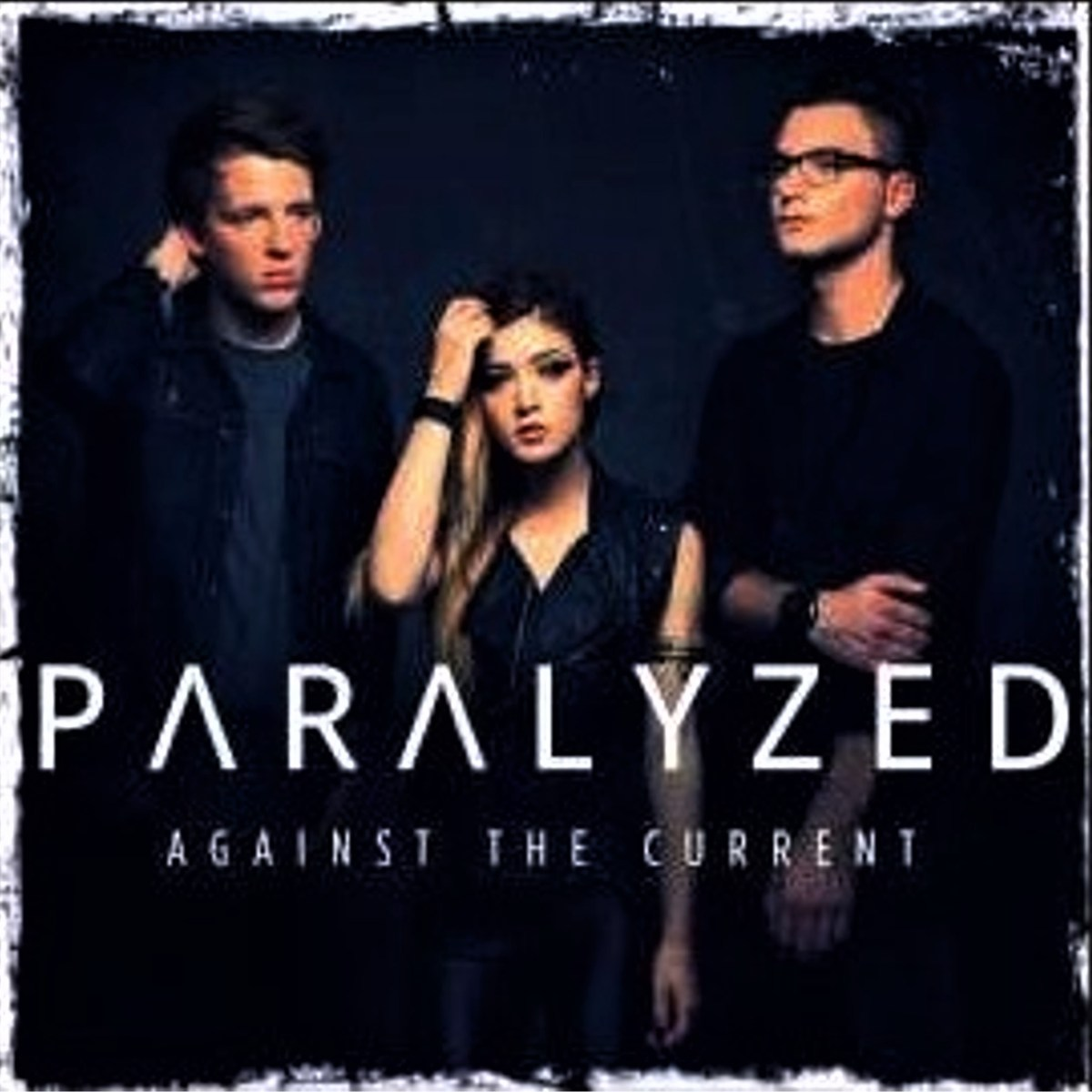 Paralyzed - Against The Current